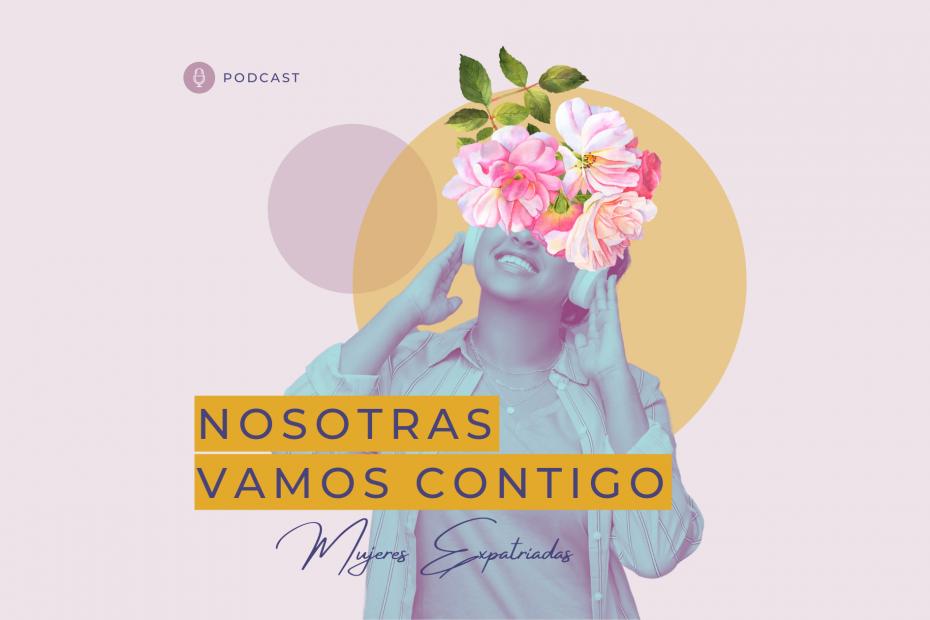 podcast mujeres que viven en el extranjero